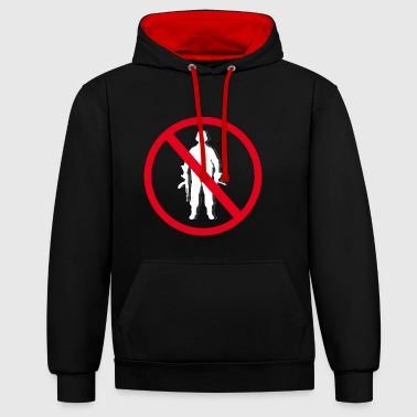no was no war no soldiers anti military - Contrast Colour Hoodie