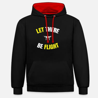 Let There Be Flight Drone Funny - Felpa con cappuccio bicromatica