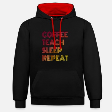 COFFEE TEACH SLEEP REPEAT - Unisex Contrast Hoodie