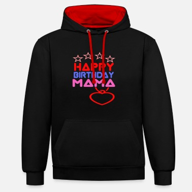 Happy Birthday Mom - Contrast Colour Hoodie