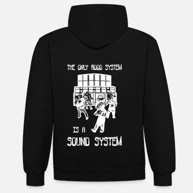 Sound System The only good system is a sound system - Contrast Colour Hoodie