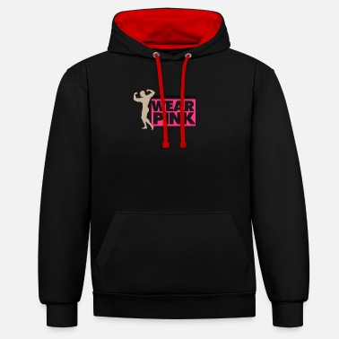 Metrosexual You Have To Be A Real Man To Wear Pink! - Unisex Contrast Hoodie