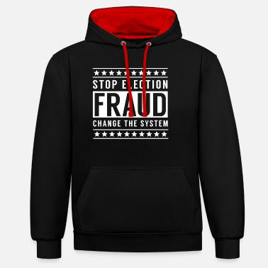 Fake Stop electoral fraud election fraud postal voting election - Unisex Contrast Hoodie