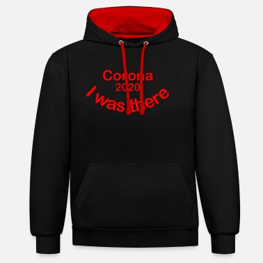 I Was There Motto Corona 2020 I Was There Red - Unisex Contrast Hoodie