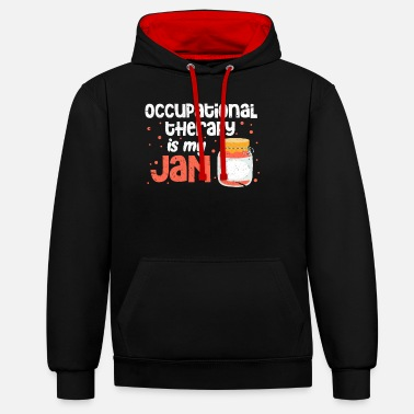Occupation Occupational therapy occupational therapy occupational therapist - Unisex Contrast Hoodie