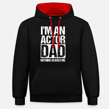 Actor Dad Father Papa Father´s Day Daddy Acting - Unisex Contrast Hoodie