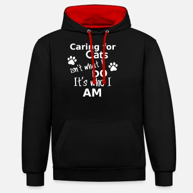 Care For Care for cats is not - Unisex Contrast Hoodie