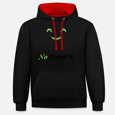 Planet No Planet B - Environmental Protection - Unisex Contrast Hoodie