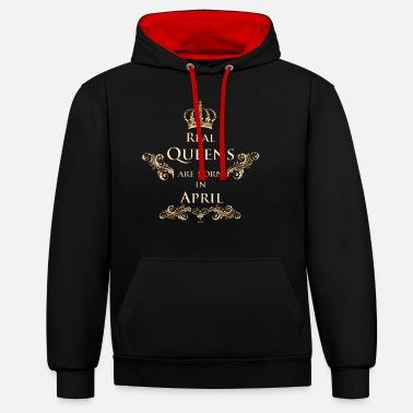 Aprile Real Queens are born in April - Felpa con cappuccio bicolore unisex