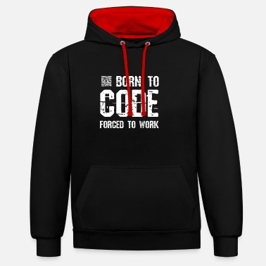 Work Funny Born To Code Forced To Work Coding gift - Unisex Contrast Hoodie