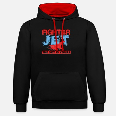 Fighter Jet Cool Fighter Jet The Sky Is Yours Air Force gift - Unisex Contrast Hoodie
