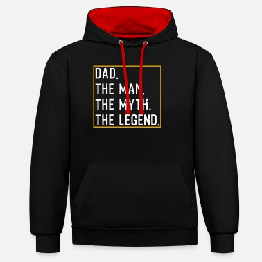 Dad The Man The Legend Dad The Man The Myth The Legend - Unisex contrast hoodie