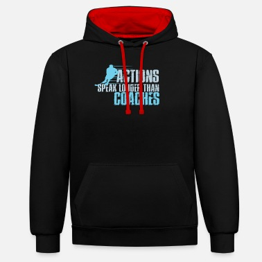 Action Actions speak louder than coaches - Unisex Hoodie zweifarbig