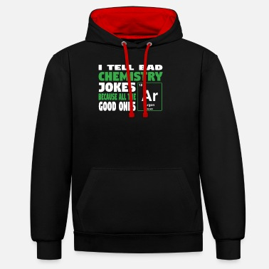 Geekyscienceawkward I tell bad chemistry jokes - nerdy and geeky gift - Unisex Contrast Hoodie