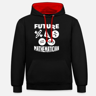 Mathematician Mathematician Future Mathematician - Unisex Contrast Hoodie