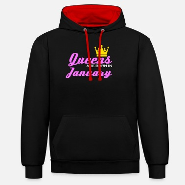 Production Year January Queen Crown Woman Girl Saying Gift - Unisex Contrast Hoodie