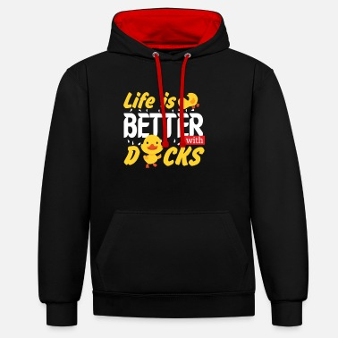 Life Life is better with ducks Ente Entchen Geschenk - Unisex Hoodie zweifarbig