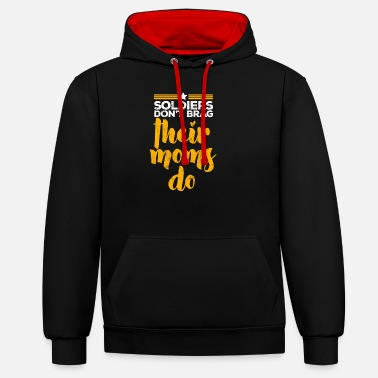 Dont Be A Dnb Soldiers do not brag about gift - Unisex Contrast Hoodie