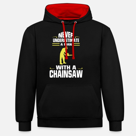 Chain Saw Hoodies & Sweatshirts - NEVER UNDERESTIMATE A MAN WITH A CHAINSAW! - Unisex Contrast Hoodie black/red