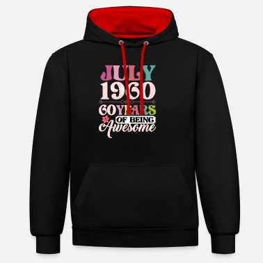 Awesome July 1960 60 Years Of Being Awesome - Unisex Contrast Hoodie