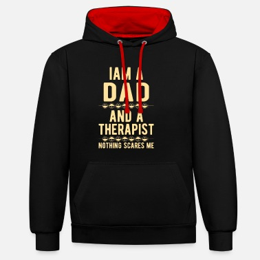 Suicidal Counselor Therapist Dad Therapist: Iam a Dad and a Therapist - Unisex Contrast Hoodie