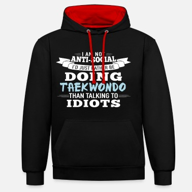 Do Not antisocial just wanna do Taekwondo - Unisex Contrast Hoodie