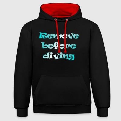 remove before diving - Contrast Colour Hoodie