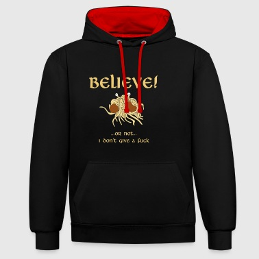 BELIEVE in the Flying Spaghetti Monster - Contrast Colour Hoodie