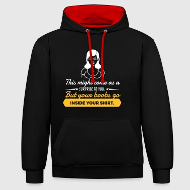 Your Boobs Go Inside Your Shirt! - Contrast Colour Hoodie