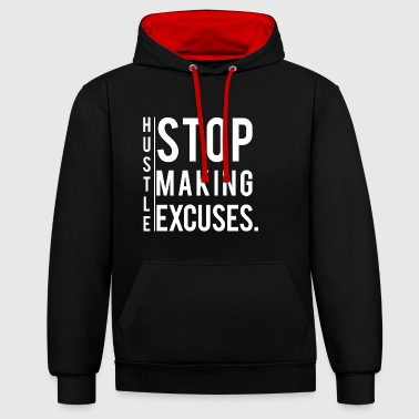 Hustle - Stop Making Excuses. motivation - Contrast Colour Hoodie