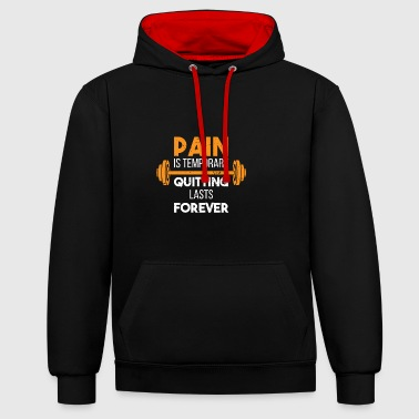 The pain is temporary - the ending lasts - Contrast Colour Hoodie