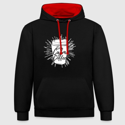 Coffee keep calm saying gift black gold - Contrast Colour Hoodie