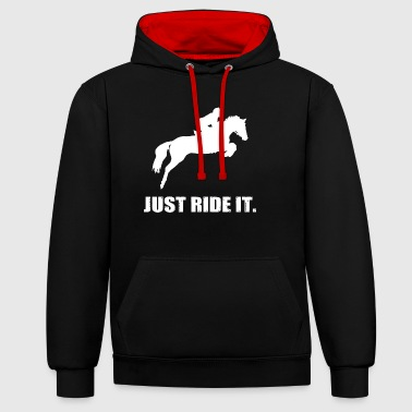 Just Ride It Horseback Riding Horse Riding Saddle Horse - Contrast Colour Hoodie