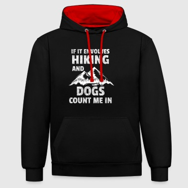 Hiking and Dogs - Contrast Colour Hoodie