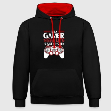 I'm A Gamer - Real Life Is Just A Hobby - Contrast Colour Hoodie
