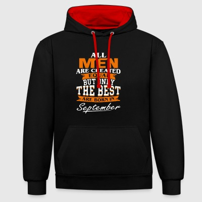 All men the best are born in September - Contrast Colour Hoodie