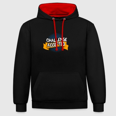 Challenge accepted shirt - Gift - Contrast Colour Hoodie