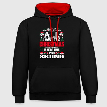 ALL I WANT FOR CHRISTMAS IS MORE TIME FOR SKIING - Contrast Colour Hoodie