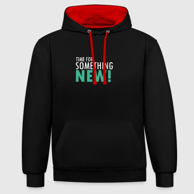 Time for something new - Kontrast-Hoodie