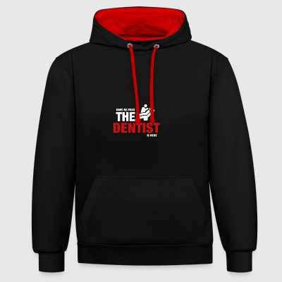 Have No Fear The Dentist Is Here - Contrast Colour Hoodie