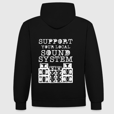 SUPPORT YOUR LOCAL SOUNDSYSTEM - Kontrast-Hoodie