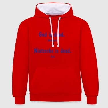 Nietzsche and God - both dead? Philosophy saying - Contrast Colour Hoodie