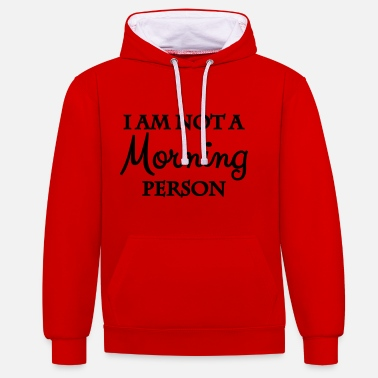 Person I am not a morning person - Kontrast-Hoodie