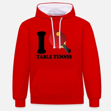I Love Tennis I LOVE TABLE TENNIS - Contrast hoodie
