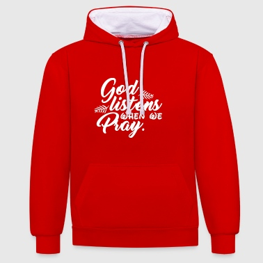 Bible Verse God Listens When We Pray - Contrast Colour Hoodie