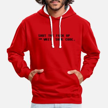 Up Shut the fuck up and write some code - Contrast Colour Hoodie