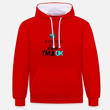 Friend My internet friends think I am very okay - Contrast Colour Hoodie