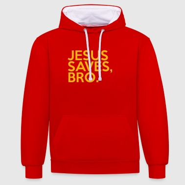 Jesus Saves Bro - Contrast Colour Hoodie