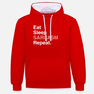 eat sleep sarcasm repeat - Unisex Contrast Hoodie