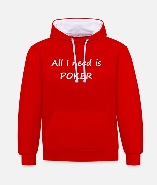 Hold'em Hoodies & Sweatshirts - All I need is poker - saying - Unisex Contrast Hoodie red/white